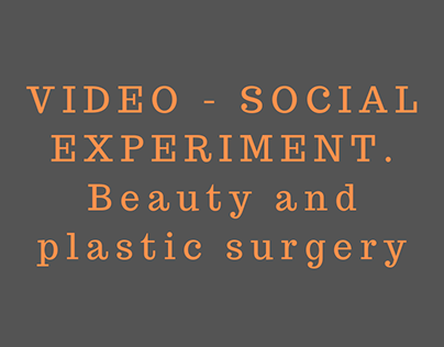 VIDEO - SOCIAL EXPERIMENT. Beauty and plastic surgery