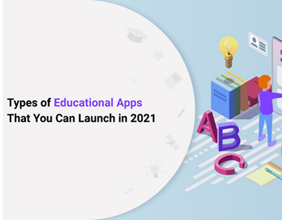 Types of Educational Apps That You Can Launch in 2021!