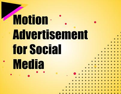 MOTION ADVERTISEMENT FOR SOCIAL MEDIA