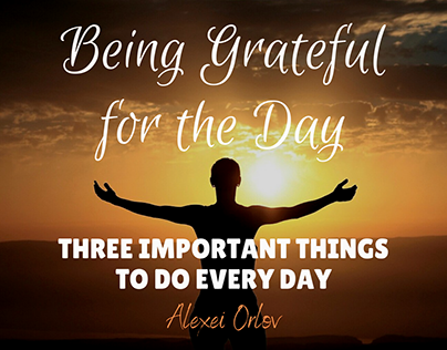 Being Grateful for the Day by Alexei Orlov