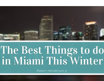 The Best Things to do in Miami This Winter