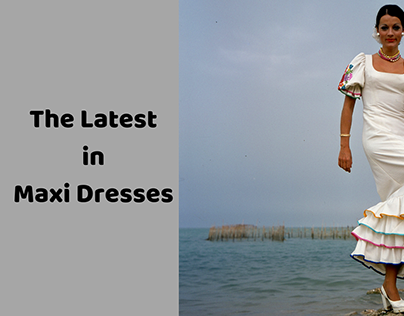 The Latest in Maxi Dresses