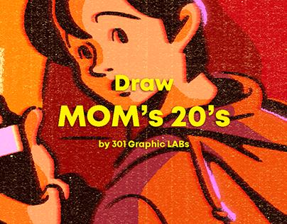 Draw mom's 20's