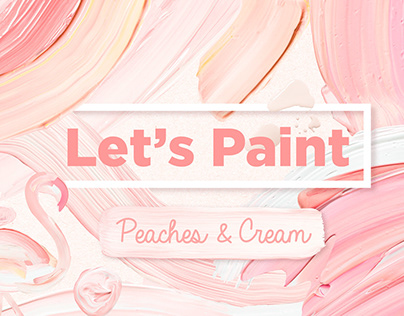 Let's Paint: Peaches & Cream