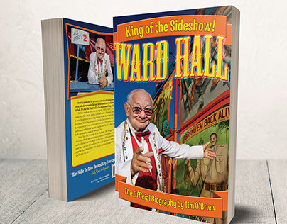 Ward Hall –King of the Sideshow! Book Layout