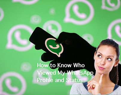 How to Know Who Viewed My WhatsApp Profile and Status?