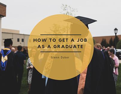 Glenn Duker on How to Get a Job as a Graduate