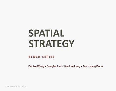 Spatial Strategy - Benches Series