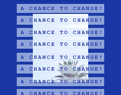 A CHANCE TO CHANGE