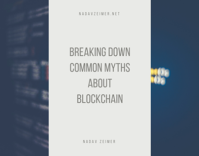 Nadav Zeimer | Common Myths about Blockchain