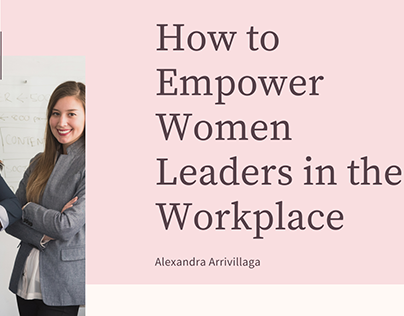How to Empower Women Leaders in the Workplace