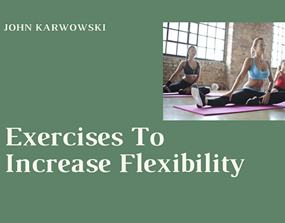 John Karwowski | Exercises to Increase Flexibility
