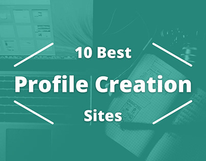 10 Best Profile Creation Site in 2021