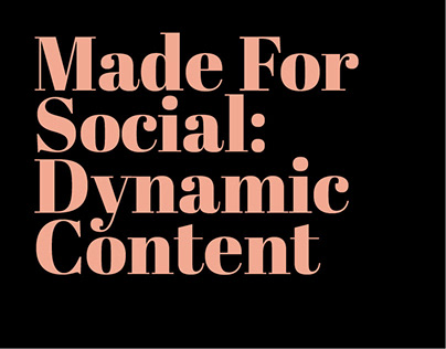 Made for Social: Dynamic Content