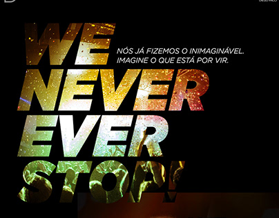 We Never Ever Stop!