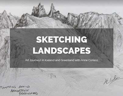 Sketching Landscapes; Iceland and Greenland