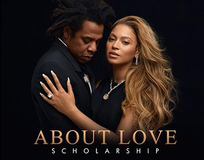 """Beyoncé & JAY-Z """"ABOUT LOVE"""" Scholarship Program"""