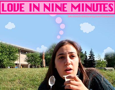 """Love in Nine Minutes"": A Short Narrative Film"