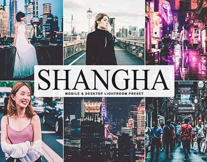 Free Shanghai Mobile & Desktop Lightroom Preset