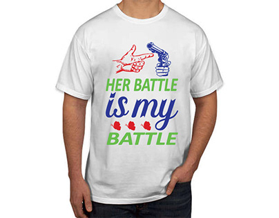 Her Battle Is My Battle T shirt design
