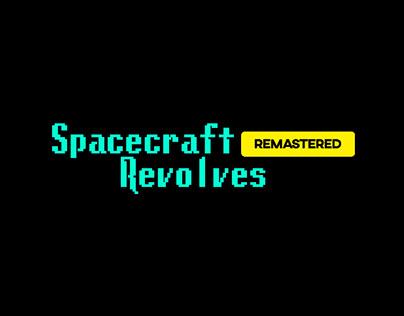 Spacecraft Revolves : Remastered