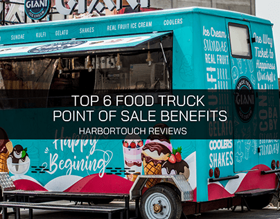 Harbortouch Reviews the Top 6 Food Truck Point of Sale