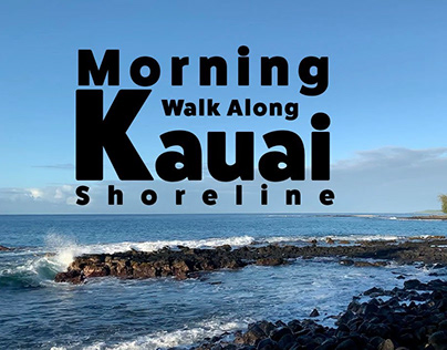 My Morning Walk Along Kauai Shoreline