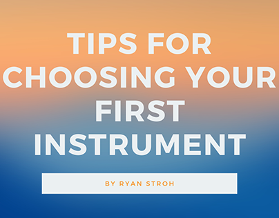 Tips for Choosing Your First Instrument