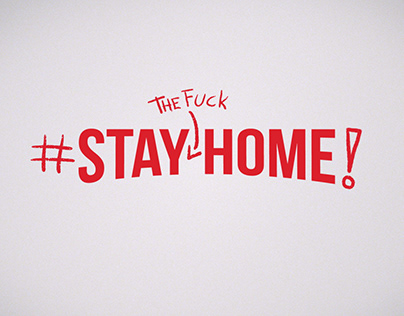 Stay the F#@K Home!