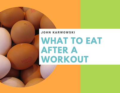John Karwowski | What to Eat After a Workout