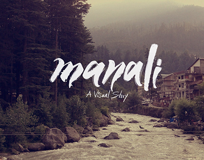 "A Visual Story ""Manali"""