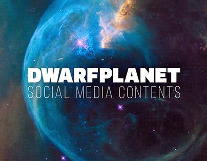 Dwarf Planet Social Media Contents