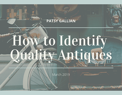 How to Identify Quality Antiques | Patsy Gallian