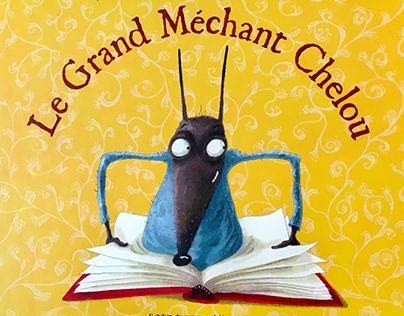 """""""LE GRAND MÉCHANT CHELOU"""""""