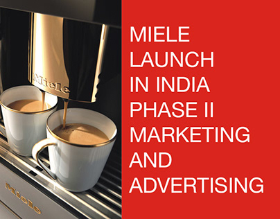 MIELE Launch in India-Phase II- Marketing & Advertising