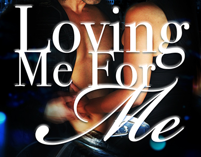 Loving Me For Me- Book Cover