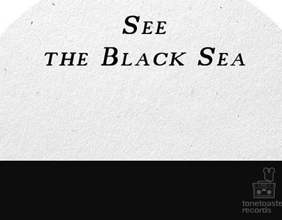 See The Black Sea - Casey Black