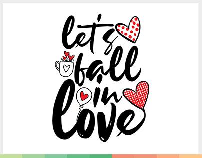 Let's fall in Love Happy Valentine Day Design
