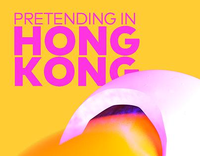 Pretending in Hong Kong