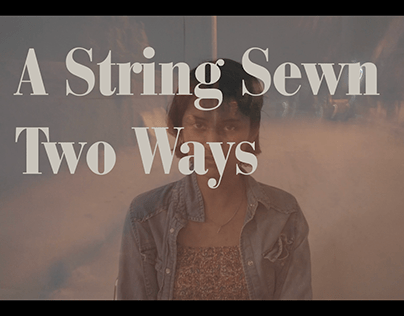 A String Sewn Two Ways - A Confrontational Film