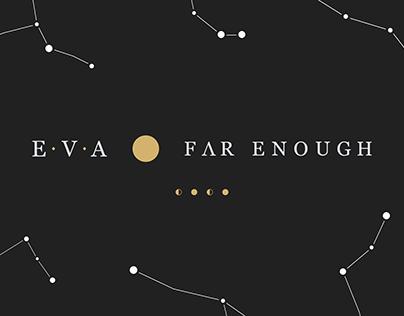 EVA - Far Enough