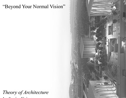 Beyond your Normal Vision / Theory of Architecture