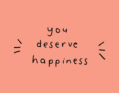 You Deserve Happiness