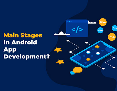 What are the main stages in android app development