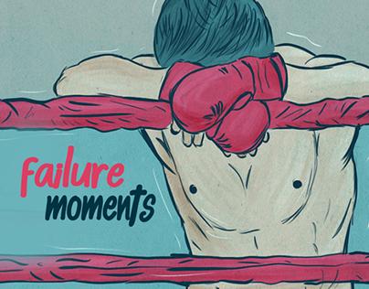 Failure Moments || Illustration