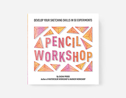 Pencil Workshop: Develop Your Sketching Skills
