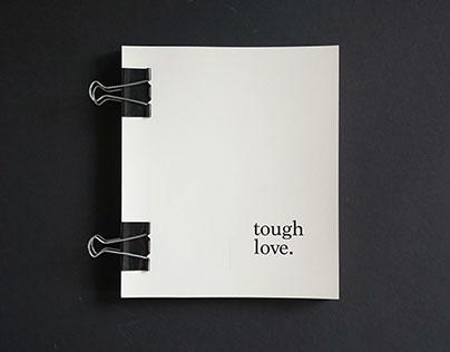 tough love.
