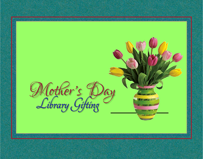 Mother's Day Library Gifting