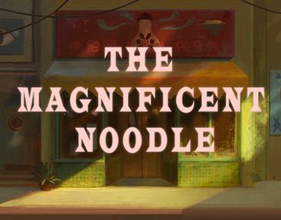 The Magnificent Noodle