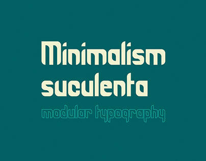 Minimalism suculenta - Modular Typography